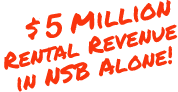 5 Million Rental Revenue in NSB Alone!
